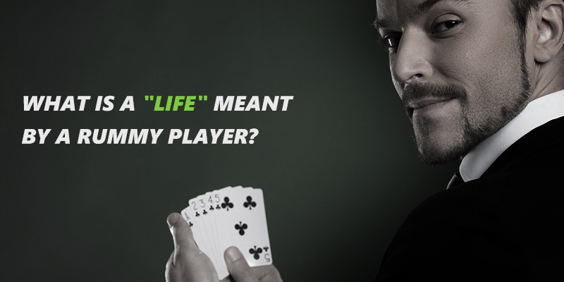 What-is-a-Life-meant-by-a-Rummy-Player